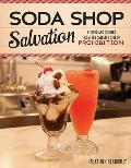 Soda Shop Salvation: Recipes and Stories from the Sweeter Side of Prohibition
