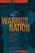 Warrior Nation: A History of the Red Lake Ojibwe