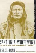 Sand in a Whirlwind, 30th Anniversary Edition: The Paiute Indian War of 1860