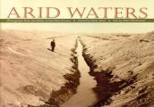 Arid Waters: Photographs from the Water in the West Project