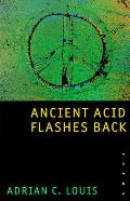Ancient Acid Flashes Back: Poems