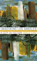 Imagining Los Angeles: A City in Fiction