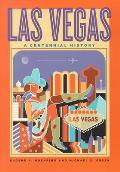 Las Vegas A Centennial History