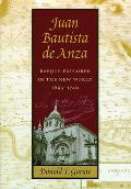 Juan Bautista de Anza Basque Explorer in the New World 1693 1740