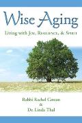Wise Aging Living with Joy Resilience & Spirit