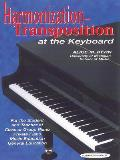 Harmonization-Transposition at the Keyboard: For the Student and Teacher of Class or Group Piano, Private Piano, Music Education, General Education