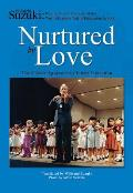 Nurtured by Love The Classic Approach to Talent Education