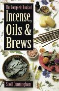Complete Book Of Incense Oils & Brews