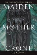 Maiden Mother Crone The Myth & Reality of the Triple Goddess