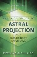 Practical Guide to Astral Projection The Out of Body Experience