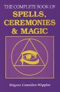 Complete Book of Spells Ceremonies & Magic