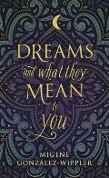 Dreams & What They Mean to You Dreams & What They Mean to You