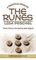 Practical Guide to the Runes a Practical Guide to the Runes Their Uses in Divination & Magic Their Uses in Divination & Magic