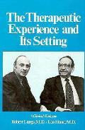 The Therapeutic Experience and Its Setting: A Clinical Dialogue (Therapeutic Experience & Settin C)