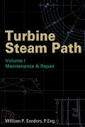 Turbine Steam Path Maintenance & Repair: Volume I