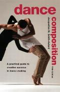 Dance Composition A Practical Guide to Creative Success in Dance Making