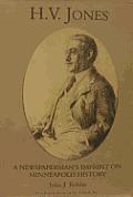 H.V. Jones: A Newspaperman's Imprint on Minneapolis History