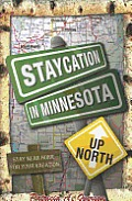 Staycation in Minnesota: Up North