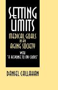 Setting Limits: Medical Goals in an Aging Society