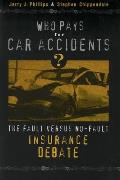 Who Pays for Car Accidents?: The Fault Versus No-Fault Insurance Debate