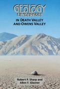 Geology Underfoot in Death Valley & Owens Valley