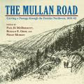 Mullan Road Carving a Passage Through the Frontier Northwest 1859 62