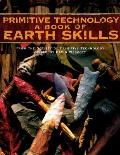 Primitive Technology A Book Of Earth Ski