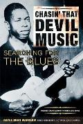 Chasin That Devil Music Searching for the Blues With 15 Song CD
