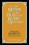 On The Motion Of The Heart & Blood In Animals