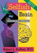 Selfish Brain: Learning from Addiction