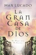 La Gran Casa de Dios = The Great House of God