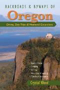 Backroads & Byways of Oregon: Drives, Daytrips & Weekend Excursions