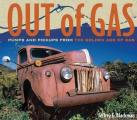 Out of Gas: Pumps and Pickups from the Golden Age of Gas