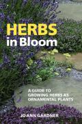 Herbs in Bloom: A Guide to Growing Herbs as Ornamental Plants