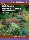 Well Tended Perennial Garden Planting & Pruning Techniques
