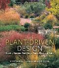 Plant Driven Design Creating Gardens That Honor Plants Place & Spirit
