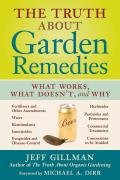 Truth about Garden Remedies What Works What Doesnt & Why
