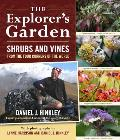 Explorers Garden Shrubs & Vines from the Four Corners of the World