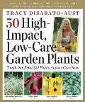50 High Impact Low Care Garden Plants