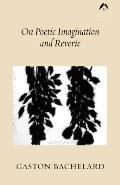 On Poetic Imagination & Reverie Selectio