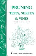 Pruning Trees, Shrubs & Vines: What, When & How