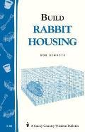 Build Rabbit Housing: Storey Country Wisdom Bulletin A-82