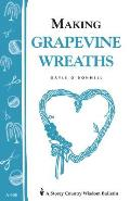 Making Grapevine Wreaths: Storey's Country Wisdom Bulletin A-150