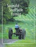 Successful Small Scale Farming An Organic Approach
