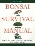 Bonsai Survival Manual Tree By Tree Guide to Buying Maintaining & Problem Solving