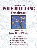 Monte Burchs Pole Building Projects Over 25 Low Cost Plans