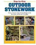 Step By Step Outdoor Stonework Over Twenty Easy To Build Projects for Your Patio & Garden