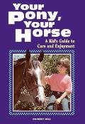 Your Pony Your Horse A Kids Guide To Care