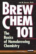 Brew Chem 101 The Basics of Homebrewing Chemistry