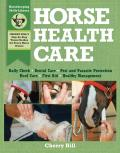 Horse Health Care A Step By Step Photographic Guide to Mastering Over 100 Horsekeeping Skills